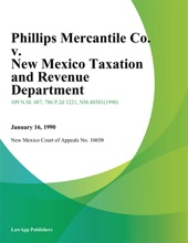 Phillips Mercantile Co. V. New Mexico Taxation And Revenue Department