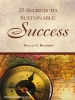 25 Secrets To Sustainable Success