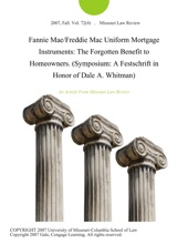 Fannie Mae/Freddie Mac Uniform Mortgage Instruments: The Forgotten Benefit To Homeowners. (Symposium: A Festschrift In Honor Of Dale A. Whitman)