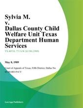 Sylvia M. V. Dallas County Child Welfare Unit Texas Department Human Services