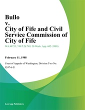 Bullo v. City of Fife and Civil Service Commission of City of Fife