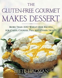 The Gluten Free Gourmet Makes Dessert