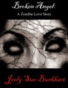 Broken Angel  A Zombie Love Story