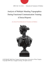 Analysis Of Multiple Manding Topographies During Functional Communication Training (Clinical Report)