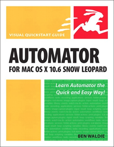 Automator for Mac OS X 10.6 Snow Leopard Book