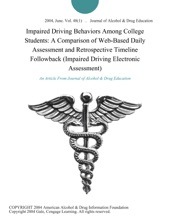 Impaired Driving Behaviors Among College Students: A Comparison of Web-Based Daily Assessment and Retrospective Timeline Followback (Impaired Driving Electronic Assessment)