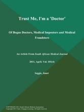 Trust Me, I'm a 'Doctor': Of Bogus Doctors, Medical Impostors and Medical Fraudsters