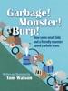 Garbage!  Monster!  Burp!