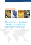 Manufacturing the future: The next era of global growth and innovation