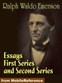 EMERSONS ESSAYS, BOTH SERIES FIRST SERIES AND SECOND SERIES