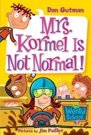 My Weird School 11 Mrs Kormel Is Not Normal