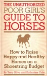 The Unauthorized Poor Girls Guide To Horses