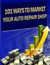 101 Ways To Market Your Auto Repair Shop