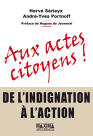 Aux actes citoyens - de l'indignation à l'action