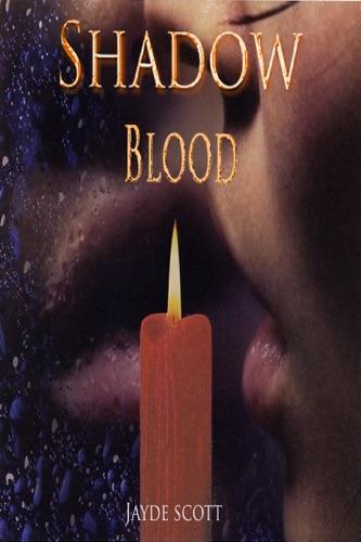 Jayde Scott - Shadow Blood
