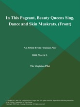 In This Pageant, Beauty Queens Sing, Dance And Skin Muskrats (Front)