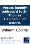 Verses Humbly Addressd To Sir Thomas Hanmer On His Edition Of Shakespears Works By A Gentleman Of Oxford