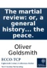 The martial review: or, a general history of the late wars; together with the definitive treaty, and some reflections on the probable consequences of the peace.