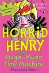 Horrid Henry And The Mega-Mean Time Machine Enhanced Version