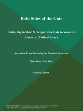 Both Sides of the Gate: Patriarchy in Sheri S. Tepper's the Gate to Women's Country (Critical Essay)