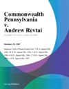 Commonwealth Pennsylvania V Andrew Revtai