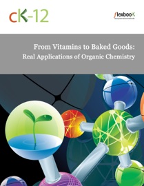 From Vitamins To Baked Goods Real Applications Of Organic Chemistry