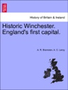 Historic Winchester Englands First Capital New And Revised Edition