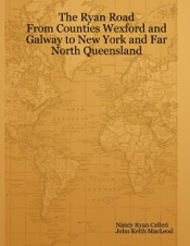 Download and Read Online The Ryan Road: From Counties Wexford And Galway To New York And Far North Queensland