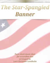 The Star-Spangled Banner Pure Sheet Music Duet For Accordion Duo Arranged By Lars Christian Lundholm