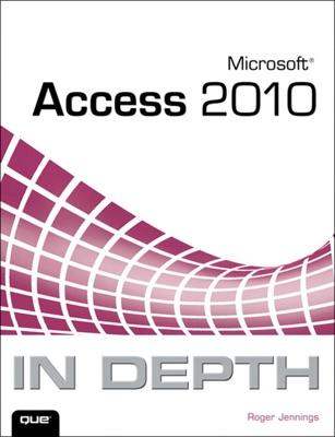 Microsoft Access 2010 In Depth