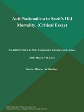 Anti-Nationalism In Scott's Old Mortality (Critical Essay)
