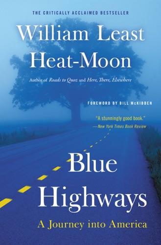 Blue Highways - William Least Heat-Moon - William Least Heat-Moon