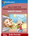 Billy And The Thankless Thanksgiving - Read Aloud Edition