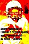 Adam Powerhouse Episode 3 School Sports AndSuperpowers