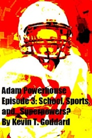 Adam Powerhouse Episode 3 School Sports And Superpowers