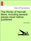 The Works Of Hannah More Including Several Pieces Never Before Published VOL XIV A NEW EDITION
