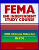 21st Century FEMA Study Course: National Incident Management System (NIMS) Intrastate Mutual Aid (IS-706) - Emergency Responders, HSPD-5, MABAS, EBAC, Lessons Learned from Hurricane Katrina