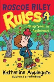 Roscoe Riley Rules 4 Never Swim In Applesauce