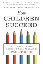 How Children Succeed - Paul Tough Book