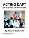 Acting Daft