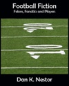 Football Fiction - Felons Fanatics And Players
