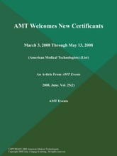 AMT Welcomes New Certificants: March 3, 2008 Through May 13, 2008 (American Medical Technologists) (List)