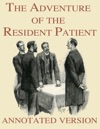 The Adventure Of The Resident Patient - Annotated Version