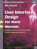 User Interface Design For Mere Mortals