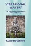 Vibrational Waters The Therapeutical Properties Of Sacred Springs