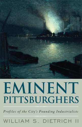 William S. Dietrich II - Eminent Pittsburghers