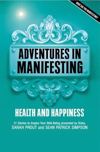 Sean Patrick Simpson & Sarah Prout - Adventures In Manifesting