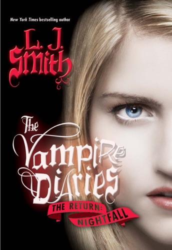 L. J. Smith - The Vampire Diaries: The Return: Nightfall