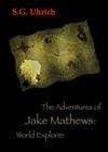 The Adventures Of Jake Mathews World Explorer