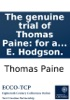 The Genuine Trial Of Thomas Paine: For A Libel Contained In The Second Part Of Rights Of Man; At Guildhall, London, Dec. 18, 1792, Before Lord Kenyon And A Special Jury: ... Taken In Short-hand By E. Hodgson.